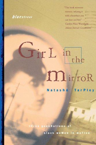 Girl in the Mirror: Three Generations of Black Women in Motion (Bluestreak)