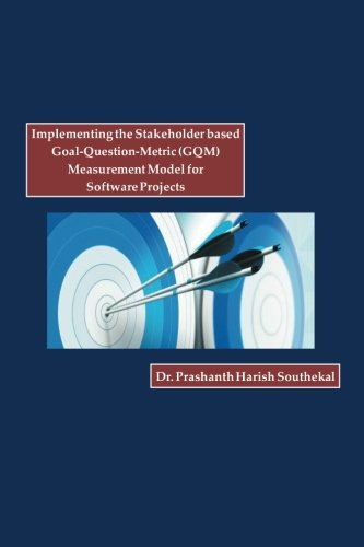 Implementing the Stakeholder based Goal-Question-Metric (GQM) Measurement Model for Software Projects
