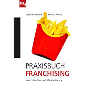Praxisbuch Franchising: Konzeptaufbau und Markenführung
