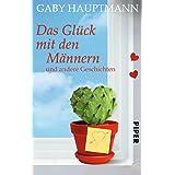 """Das Gl�ck mit den M�nnern: und andere Geschichtenvon """"Gaby Hauptmann"""""""