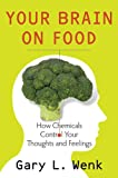 img - for Your Brain on Food:How Chemicals Control Your Thoughts and Feelings book / textbook / text book