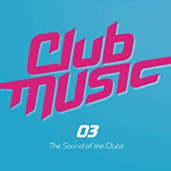 Club Music 03 [Explicit]