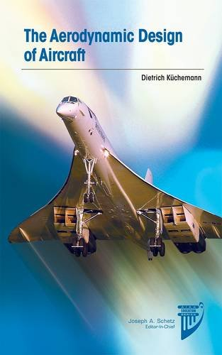 The Aerodynamic Design of Aircraft (AIAA Education Series)