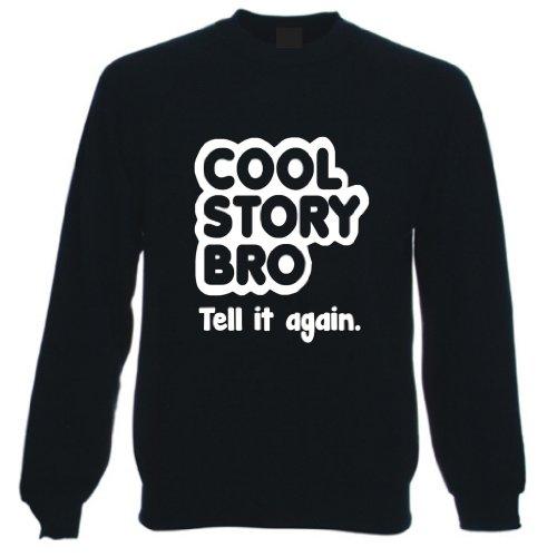 Cool Story Bro Tell it Again Sweatshirt Sweater Jumper, Mens, Black, XX Large