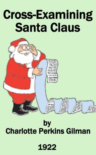 Charlotte Perkins Gilman - Cross-Examining Santa Claus