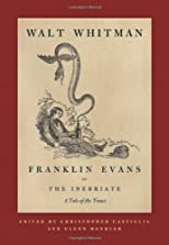 Franklin Evans, or The Inebriate: A Tale of the Times