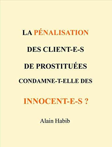 Couverture du livre LA PÉNALISATION DES CLIENTS CONDAMNE-T-ELLE DES INNOCENTS ?