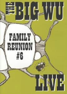 The Big Wu: Family Reunion #6 - Live