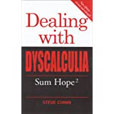 Dealing with Dyscalculia: Sum Hopeby Steve Chinn