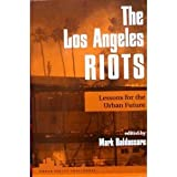 The Los Angeles Riots: Lessons For The Urban Future (Urban Policy Challenges)