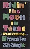 Ridin' the Moon in Texas (0312889291) by Shange, Ntozake