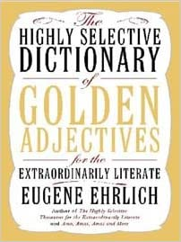 The Highly Selective Dictionary of Golden Adjectives (Highly Selective Reference)