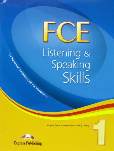 FCE. Listening & speaking skills. Per le Scuole superiori: FCE. Listening And Speaking Skills 1. Student's Book