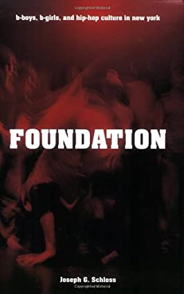 Foundation: B-boys, B-girls and Hip-Hop Culture in New York