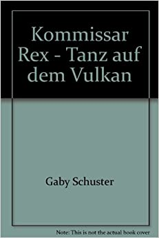: Kommissar Rex: Gaby Schuster: 9783931962036: Amazon.com: Books