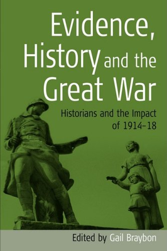 Evidence, History and the Great War: Historians and the Impact of 1914-1918
