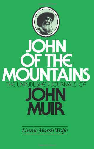 John Of The Mountains: The Unpublished Journals Of John Muir