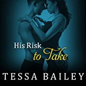 His Risk to Take: Line of Duty, Book 2 | Tessa Bailey