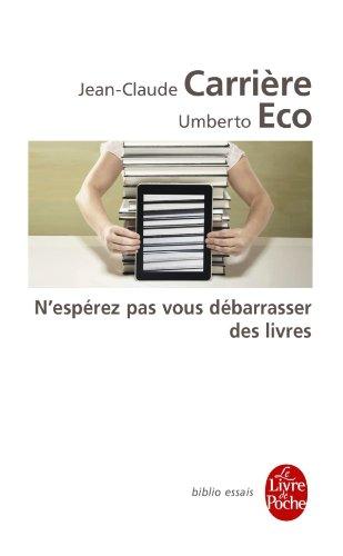 N'espérez pas vous débarrasser des livres  Carriere, Jean-ClaudeEco, Umberto, POCHE
