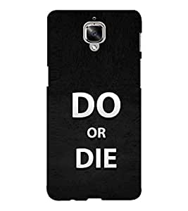 EPICCASE do or die Mobile Back Case Cover For OnePlus Three (Designer Case)