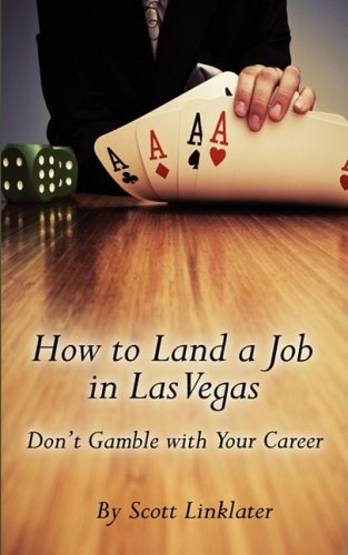 How to Land a Job in Las Vegas: Don't Gamble with Your Career