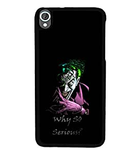 printtech Joker Why So Serious Back Case Cover for HTC Desire 820::HTC Desire 820Q::HTC Desire 820S