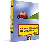 """Makro-und Nahfotografie - Der Meisterkurs -  - ein Buchtipp von digitalkamera.de (M+T Meisterkurs)von """"Michael Gradias"""""""