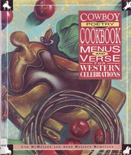 Cowboy Poetry Cookbook: Menus and Verse for Western Celebrations by Cyd McMullen, Anne Wallace McMullen