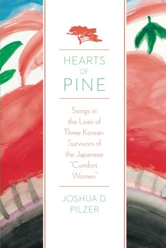 hearts-of-pine-songs-in-the-lives-of-three-korean-survivors-of-the-japanese-comfort-women