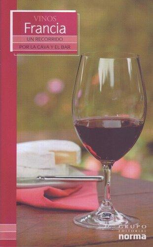 Vinos De Francia/ Wines from France (Un Recorrido Por La Cava Y El Bar/ a Visit to the Wine Cellar and Bar) (Spanish Edition) by Maria Lia Neira Restrepo