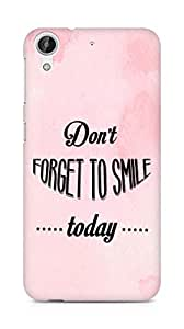 Amez Dont forget to Smile Today Back Cover For HTC Desire 626 G