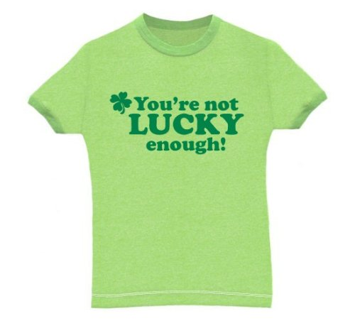 You're Not Lucky Enough - Buy You're Not Lucky Enough - Purchase You're Not Lucky Enough (Direct Source, Direct Source Shirts, Direct Source Womens Shirts, Apparel, Departments, Women, Shirts, T-Shirts)
