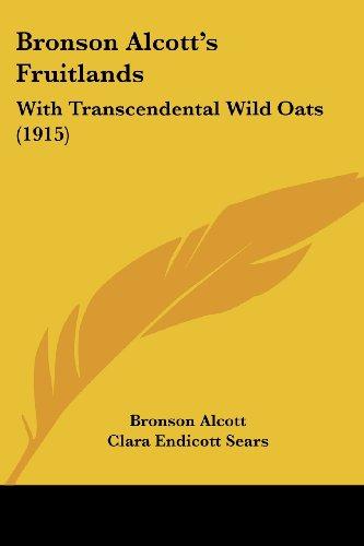 Bronson Alcott's Fruitlands: With Transcendental Wild Oats (1915)