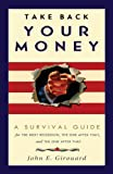 img - for Take Back Your Money: A Survival Guide for the Next Recession, the One After That, and the One After That book / textbook / text book