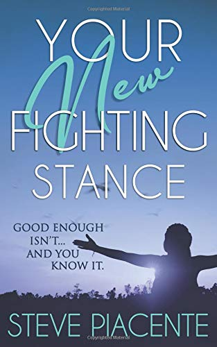 Your New Fighting Stance Good Enough Isnt ... And You Know It. [Piacente, Steve] (Tapa Blanda)