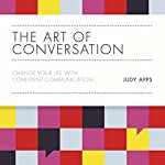 The Art of Conversation: Change Your Life with Confident Communication | Judy Apps