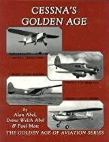 Cessna's Golden Age - The Golden Age of Aviation Series