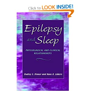 Epilepsy and Sleep: Physiological and Clinical Relationships Dudley S. Dinner, Hans O. Luders