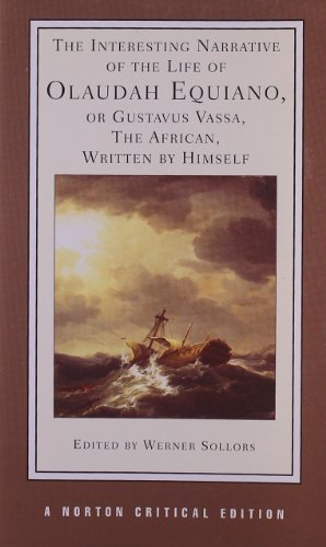 The Interesting Narrative of the Life of Olaudah Equiano, or Gustavus Vassa, the African, Written
