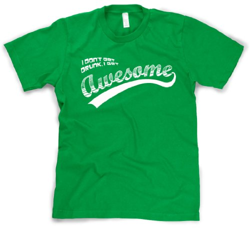 I Don't Get Drunk I Get Awesome Funny Drinking T-Shirt 4XL