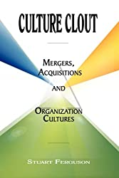 Culture Clout: Mergers, Acquisitions and Organization Cultures