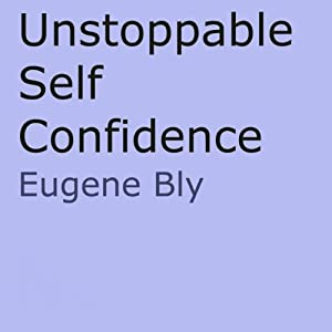 Unstoppble Self Confidence | [Eugene Bly]