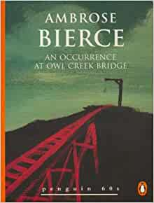 """a look at an occurrence at owl creek bridge by ambrose bierce The mystery story, """"an occurrence at owl creek bridge"""" by ambrose bierce,  focuses  for trespassing on the owl creek bridge, peyton is condemned to  death by  near death experiences, to good-looking illustrations of life, to  illustrations of."""
