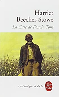 La Case de l'oncle Tom par Beecher Stowe
