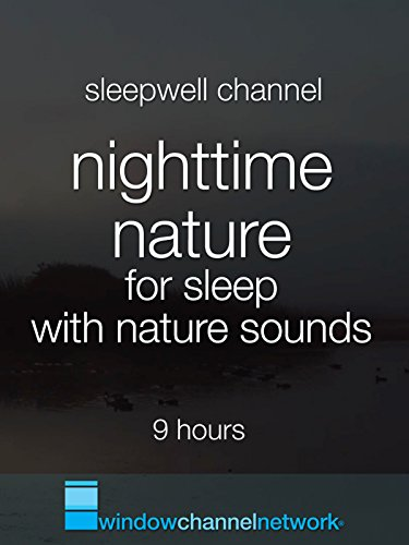 Nighttime Nature for Sleep with nature sounds 9 hours