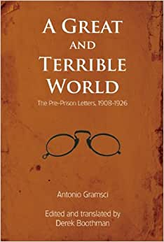 A Great And Terrible World: The Pre-Prison Letters, 1908-1926
