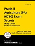 Praxis II Agriculture (PA) (0780) Exam Secrets Study Guide: Praxis II Test Review for the Praxis II: Subject Assessments