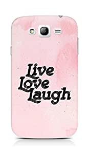 Amez Live Love Laugh Back Cover For Samsung Galaxy Grand i9082