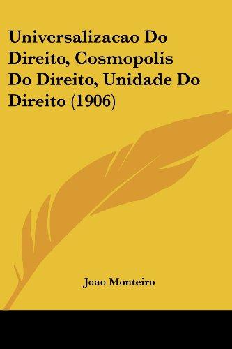 Universalizacao Do Direito, Cosmopolis Do Direito, Unidade Do Direito (1906)