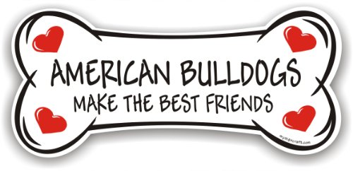 American Bulldogs Make The Best Friends - Magnetic Bone Sign By Mysigncraft front-40017
